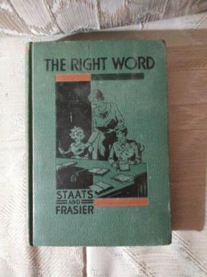 The Right Word By Pauline G Staats & Clark M Frasier 1937 Pupils Word Book...