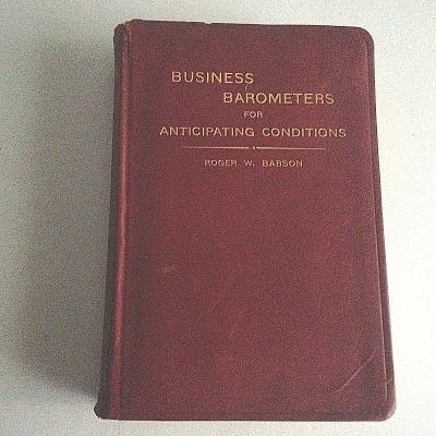 VTG 1923 BUSINESS BAROMETERS FOR ANTICIPATING CONDITIONS by ROGER W. BABSON