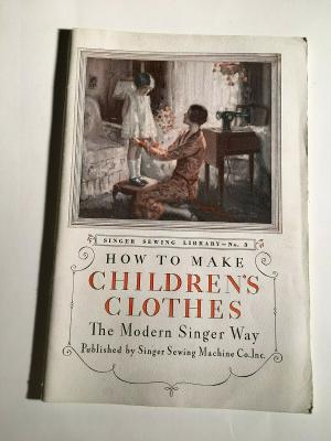 1930 ADVERTISEMENT BOOK SINGER SEWING MACHINE CO HOW TO MAKE CHILDRENS CLOTHES