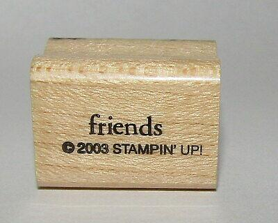 "Friends Rubber Stamp Stampin Up Wood Mounted 1"" Long Retired"