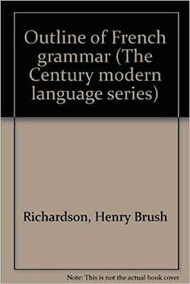 Outline of French grammar (The Century modern language series)