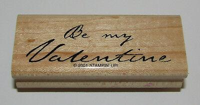 """Be My Valentine Rubber Stamp Stampin Up Retired Design Wood Mounted 3"""" Long"""