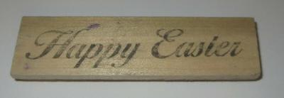 """Happy Easter Rubber Stamp Holidays Wood Mounted 3.5"""" Long"""