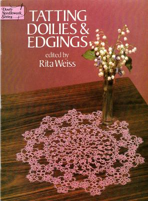 Shuttle TATTING DOILIES & EDGINGS by Rita Weiss Dover Patterns, Instructions