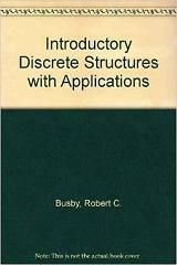Introductory Discrete Structures With Applications