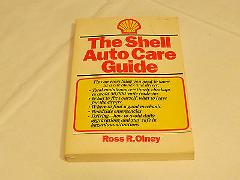The Shell Auto Care Guide Ross R Olney 1986 tips for car owner...