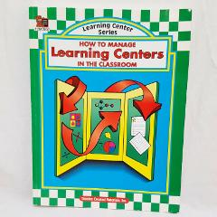 How to Manage Learning Centers in the Classroom Teacher Resour...