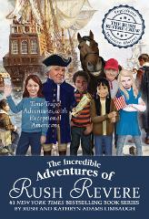 The Incredible Adventures of Rush Revere: Rush Revere and the ...