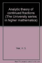 Analytic theory of continued fractions (The University series ...