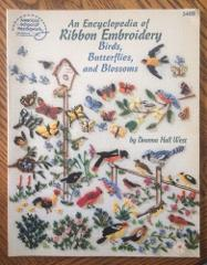 An Encyclopedia of Ribbon Embroidery Birds, Butterflies, and B...