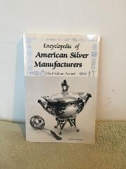 Encyclopedia Of American Silver Manufacturers by Dorothy T. Ra...