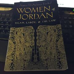 Women of Jordan : Islam, Labor, and the Law by Amira El Azhary...
