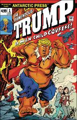 The Tremendous Trump A Man Child Covfefe #1 Comic Book 2018 - ...