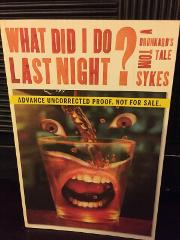 A DRUNKARDS TALE WHAT DID I DO LAST NIGHT?ADVANCE UNCORRECTED ...