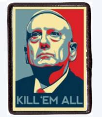 Mad Dog Mattis, Morale Patch, Kill Em All. Hook And Loop, Gen...
