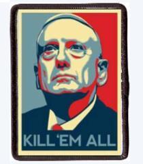 Mad Dog Mattis, Morale Patch, Kill Em All. Hook And Loop, Gen...