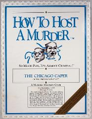 How to Host a Murder Mystery Game The Chicago Caper or You Dir...