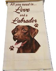 Labrador Kitchen Dish Towel Dog All You Need Is Chocolate Lab ...