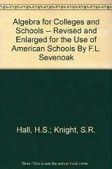 Algebra for Colleges Schools F.L. Sevenoak 1904 Revised Enlar...