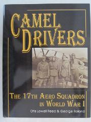 The Camel Drivers : The 17th Aero Squadron in World War I by S...