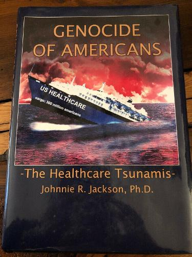 AUTOGRAPHED Genocide of Americans The Healthcare Tsunamis 2008 Hardcover JACKSON