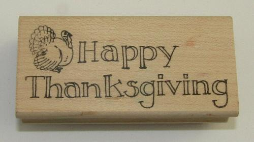 Happy Thanksgiving Rubber Stamp Turkey Limited Edition Wood Mounted 3 1/8